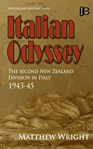 Italian Odyssey: The Second New Zealand Division in Italy 1943–45 (New Zealand Military Series Book 6)