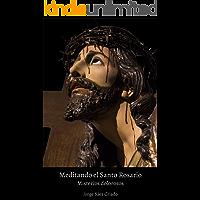 Meditando el Santo Rosario: Misterios dolorosos