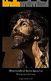 Meditando el Santo Rosario: Misterios dolorosos (Spanish Edition)
