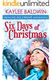 Six Days of Christmas: A Holiday Romance