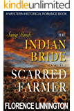 The Indian Bride And Her Scarred Farmer (Seeing Ranch): A Western Historical Romance Book