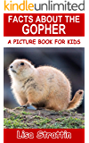 Facts About the Gopher (A Picture Book for Kids 385)
