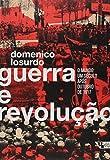 Guerra e Revolução. O Mundo Um Século Após Outubro de 1917