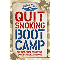 Quit Smoking Boot Camp: The Fast-Track to Quitting Smoking Again for Good (Allen Carr's Easyway) (English Edition)