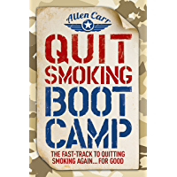 Quit Smoking Boot Camp: The Fast-Track to Quitting Smoking Again for Good (Allen Carr's Easyway Book 87) (English Edition)