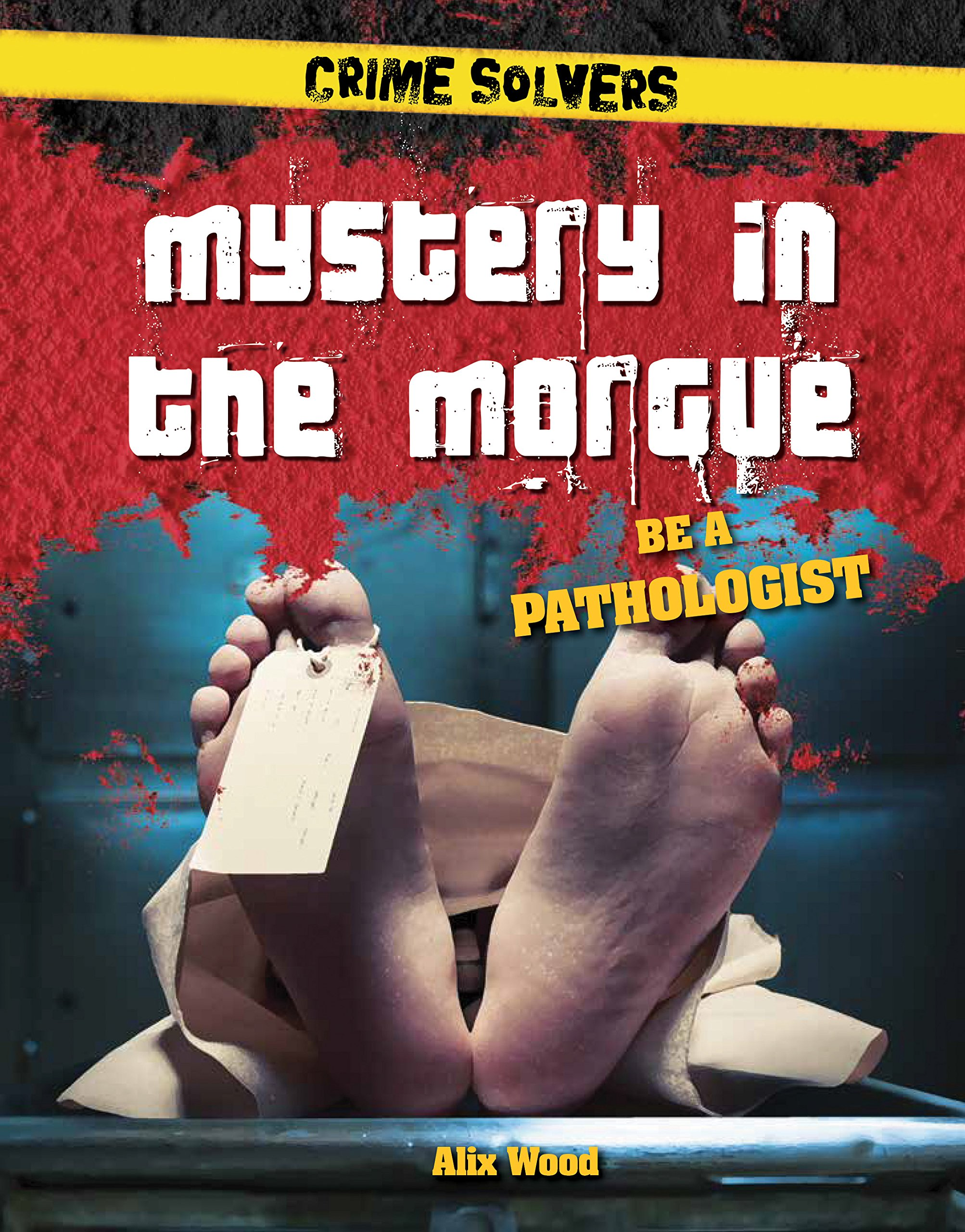 Download Mystery in the Morgue: Be a Pathologist (Crime Solvers) PDF