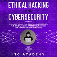 Ethical Hacking and Cybersecurity: A Beginner's Guide to Understand Cyber Security and Ethical Hacking. Protect Your…