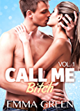 Call me Bitch - Volumen 1