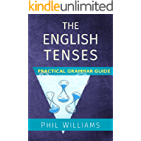 The English Tenses Practical Grammar Guide (English Edition)