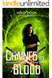 Chained By Blood (Janine's Story, #2)(Abnormals Underground #7)