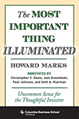 The Most Important Thing Illuminated: Uncommon Sense for the Thoughtful Investor (Columbia Business School Publishing) (English Edition) eBook Kindle