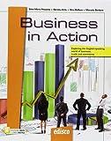 Business in action. Exploring the English-speaking world of business, trade and commerce. Per le Scuole superiori. Con ebook. Con espansione online. Con CD-ROM