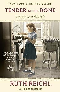 Tender at the Bone: Growing Up at the Table (Random House Reader's Circle)