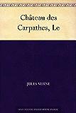 Château des Carpathes, Le (French Edition)