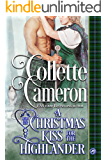 A Christmas Kiss for a Highlander: An Historical Romance Novella (Heart of a Scot Book 9)