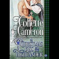 A Christmas Kiss for a Highlander: An Historical Romance Novella (Heart of a Scot Book Book 9)