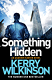 Something Hidden (Andrew Hunter series Book 2) (English Edition)