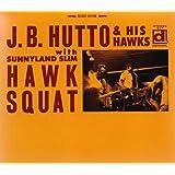 Hawk Squat - With Sunnyland Slim