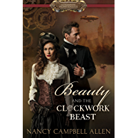Beauty and the Clockwork Beast (Steampunk Proper Romance)