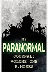 My Paranormal Journal: Volume One Kindle Edition