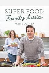Super Food Family Classics Kindle Edition