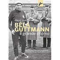 Béla Guttmann. Il grande ritorno