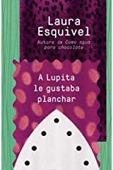 A Lupita le gustaba planchar: [Lupita Always Liked to Iron (Spanish Edition) Kindle Edition