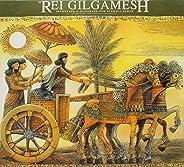 O Rei Gilgamesh. Mitologia