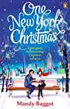 One New York Christmas: The perfect feel-good festive romance for autumn 2019 (English Edition)