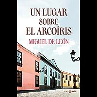 Un lugar sobre el arcoíris (Spanish Edition)