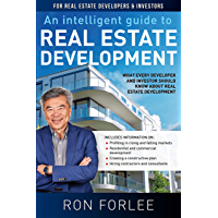 An Intelligent Guide To Real Estate Development: What every developer and investor should know about real estate…