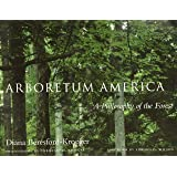 Arboretum America: A Philosophy of the Forest