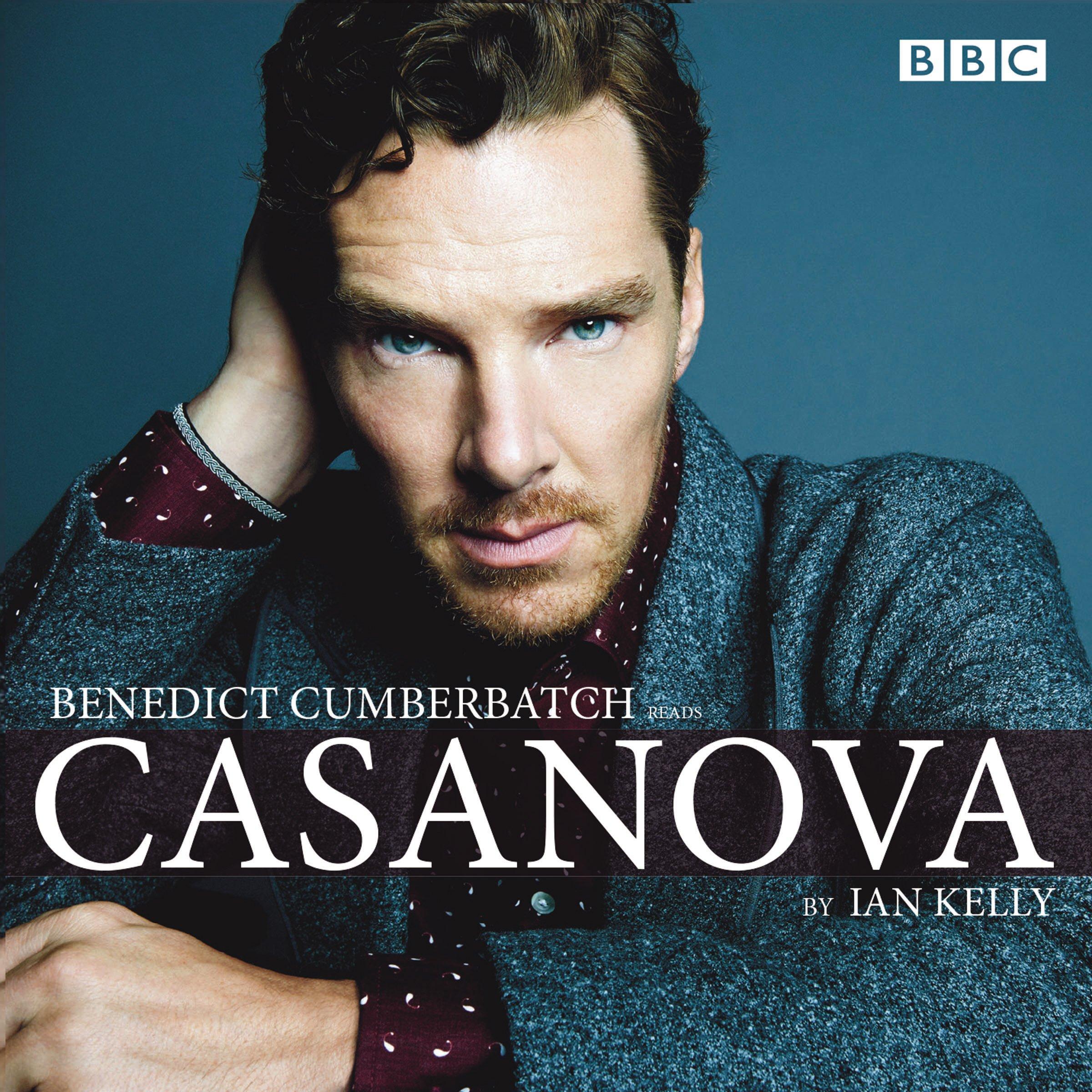 Buy Benedict Cumberbatch reads Ian Kelly's Casanova: A BBC Radio 4 reading  Book Online at Low Prices in India | Benedict Cumberbatch reads Ian Kelly's  ...