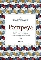 Pompeya: Historia Y Leyenda De Una Ciudad Romana