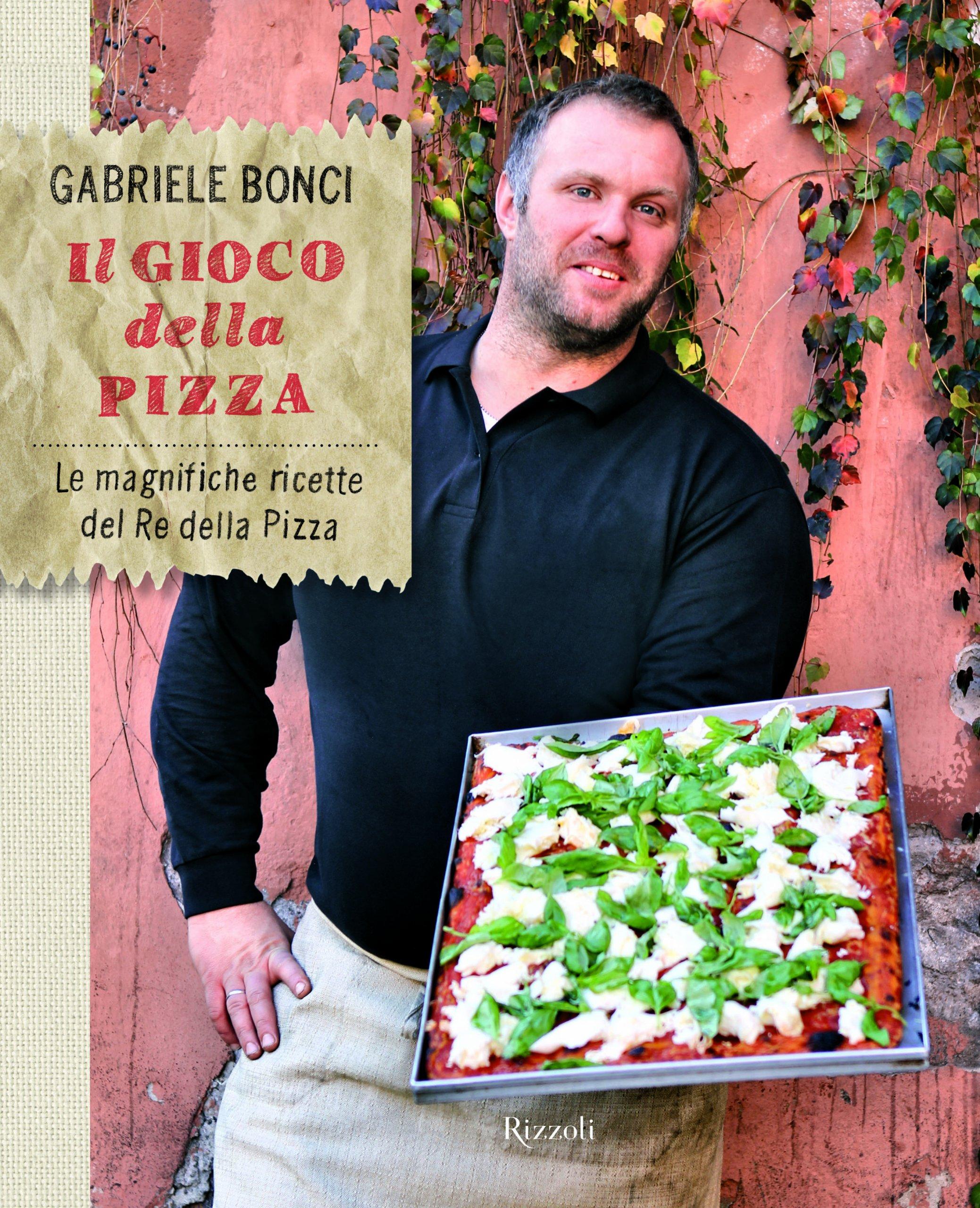 Le magnifiche ricette del re della pizza. Ediz. illustrata , Gabriele Bonci,  Elisia Menduni , Libri