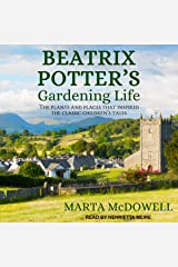 Beatrix Potter's Gardening Life: The Plants and Places That Inspired the Classic Children's Tales Audible Audiobook