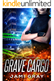 Grave Cargo (Arcane Transporter Book 1)