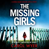 The Missing Girls: Detective Robyn Carter Crime Thriller Series, Book 3