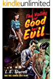 The Valley of Good and Evil (The Kennebec River Trilogy Book 3)
