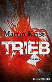 Trieb: Thriller (Ein Paul-Kalkbrenner-Thriller 3)