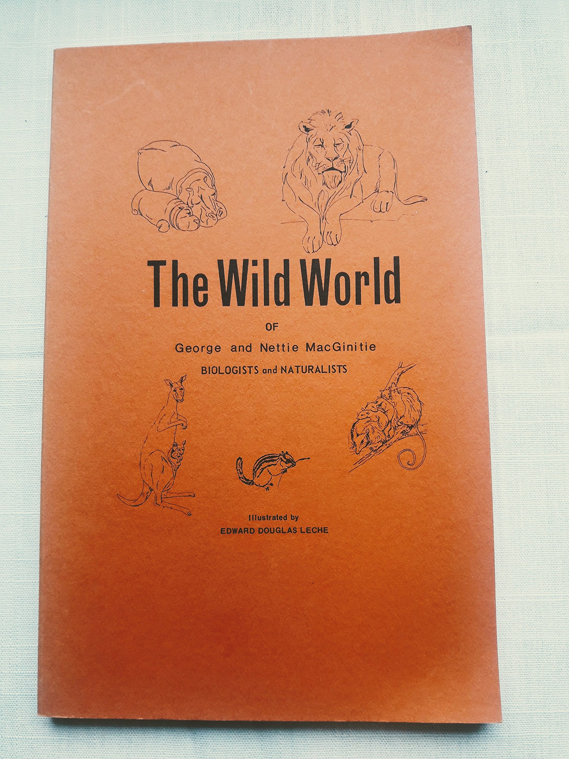 The wild world of George and Nettie MacGinitie, biologists and naturalists, MacGinitie, G. E
