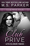 Club Prive Part 4: Alpha Billionaire Romance