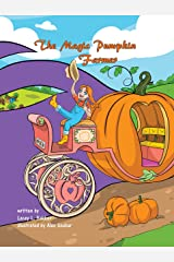 The Magic Pumpkin Farmer Kindle Edition