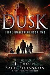 Dusk: Final Awakening Book Two (A Post-Apocalyptic Thriller)