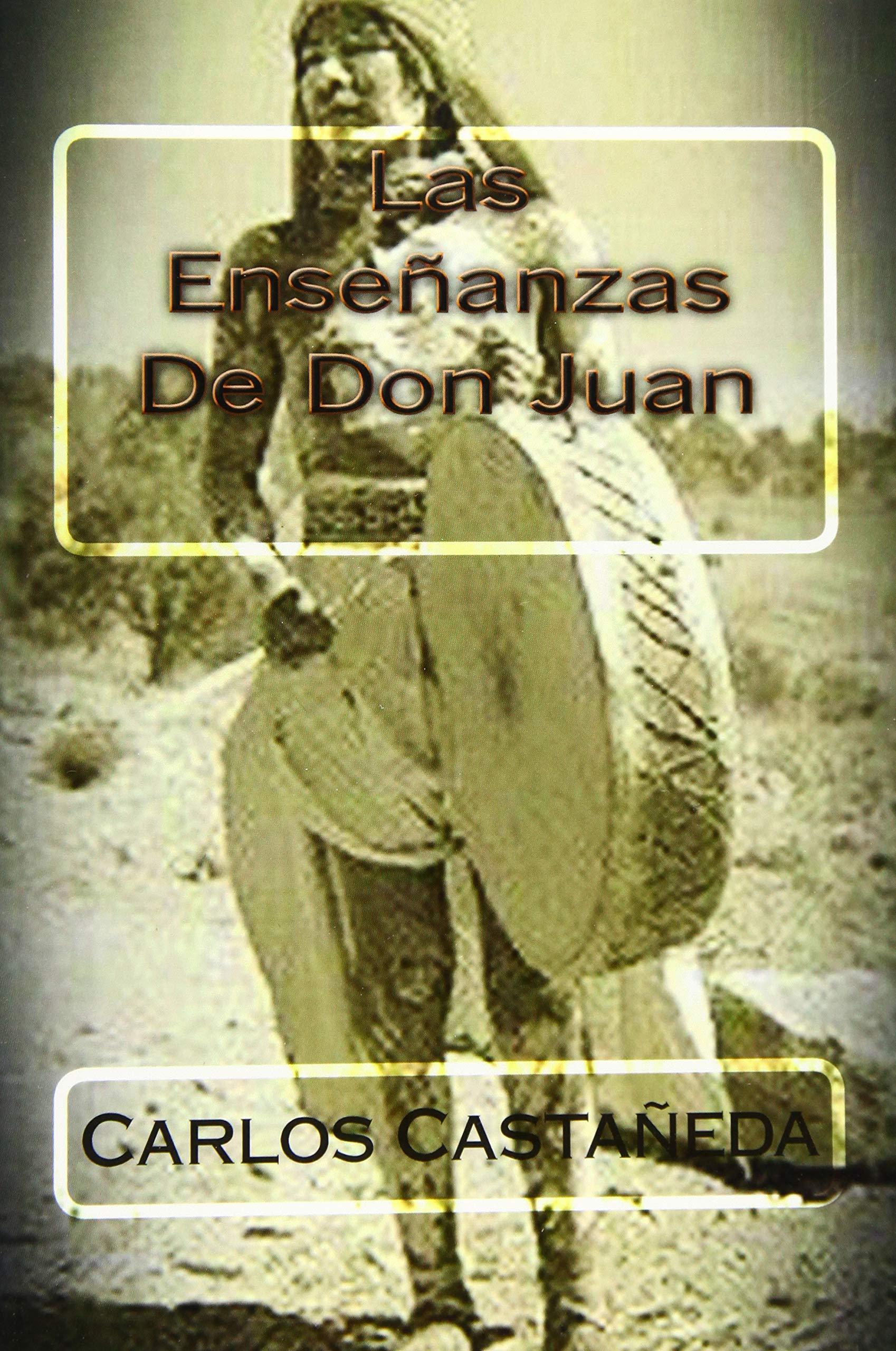Las Ensenanzas De Don Juan Amazon Co Uk Castaneda Carlos Hernandez B Martin 9781514260630 Books