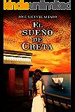 El sueño de Creta (Spanish Edition)