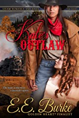 Kate's Outlaw: Book 2 in the series Steam! Romance and Rails Kindle Edition