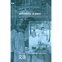 Seductions of Place: Geographical Perspectives on Globalization and Touristed Landscapes (Critical Geographies) (English Edition)