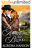 Love Through Adventure and Blood: A Historical Western Romance Book