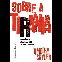 Sobre a tirania: Vinte lições do século XX para o presente